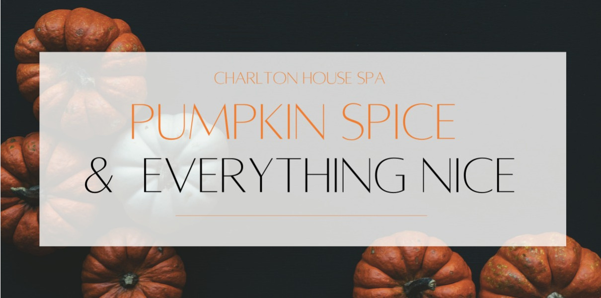 Pumpkin Spice and Everything Nice Charlton House