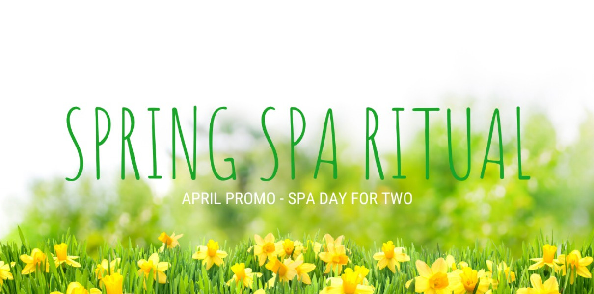 Spring Spa Ritual - April Promo Spa Day for 2
