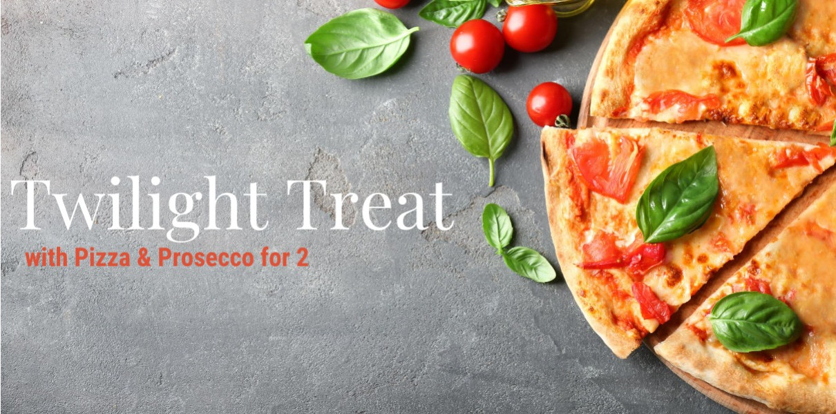 Twilight Treat with Pizza and Prosecco for 2 Friday-Sunday